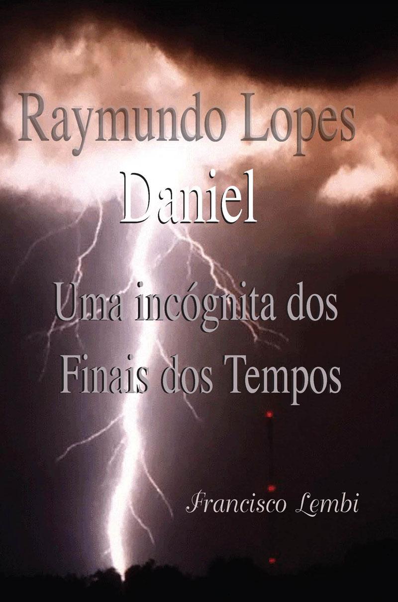 Un desconocido Daniel Raymundo Lopes final de los Tiempos